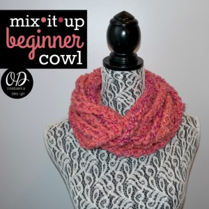 Mix•It•Up Beginner Cowl | Free Pattern #MixologyYarns