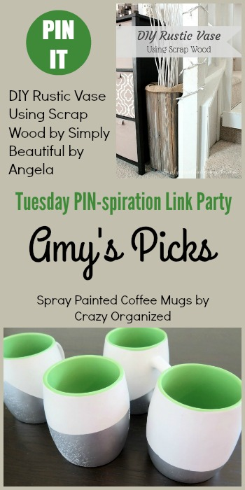 Amy's Picks | DIY Rustic Vase Using Scrap Wood/Spray Painted Coffee Mugs | Tuesday PIN-spiration Link Party www.thestitchinmommy.com