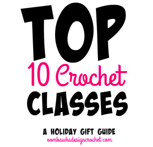 Top 10 Crochet Classes – Holiday Gift Guide