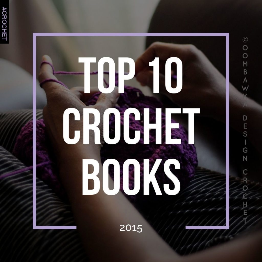 TOP 10 CROCHET BOOKS 2015 1200x1200-