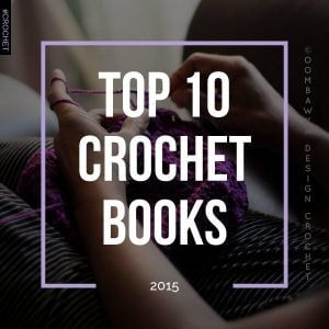 Top 10 Crochet Books of 2015