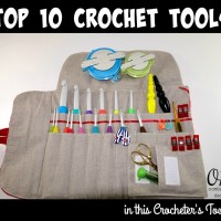 Top 10 Crochet Tools – Holiday Gift Guide