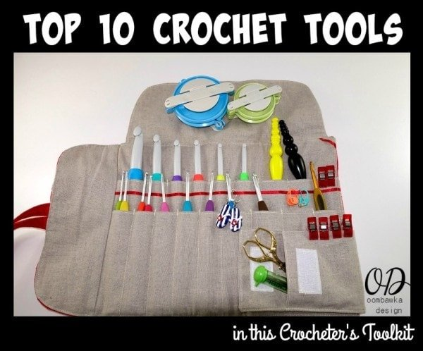 Top 10 Crochet Tools in my Toolkit!