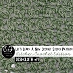 Sultan Stitch Dishcloth Tutorial LLANCS Kitchen Crochet Edition