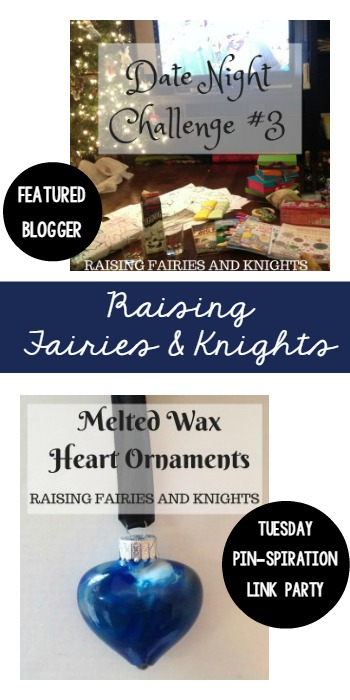 Featured Blogger Raising Fairies and Knights - Tuesday PIN-spiration Link Party