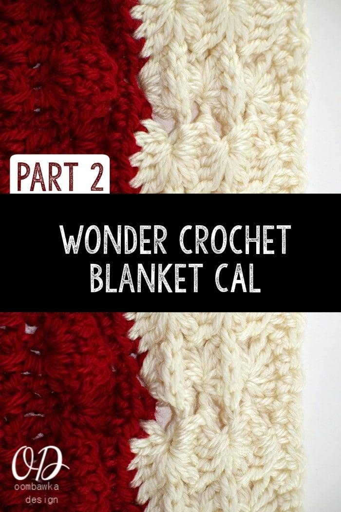Wonder Crochet Blanket CAL Part 2