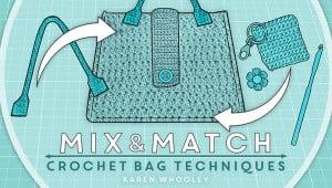 Mix and Match Crochet Bag Techniques