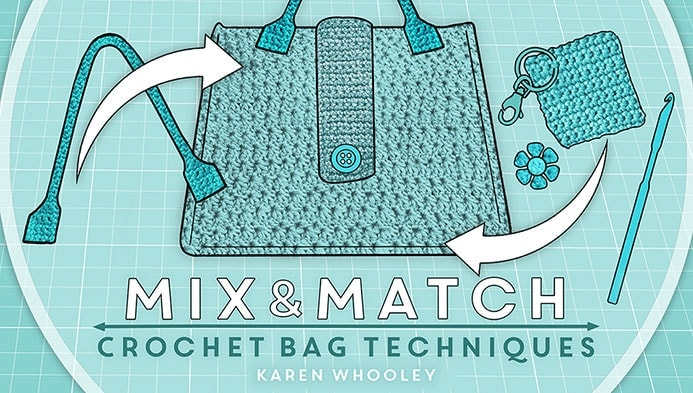 Mix and Match Crochet Bag Techniques