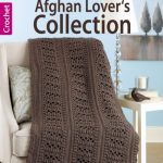 Afghan Lover's Collection - 36 Top Notch Afghan Patterns