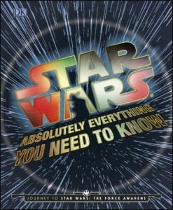 May the Fourth Be With You: STAR WARS Absolutely Everything You Need to Know