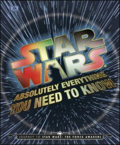 STAR WARS Absolutely Everything You Need to Know - Book Review - May the Fourth Be With You