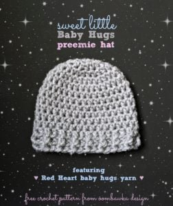 Sweet Little Baby Hugs Preemie Hat Free Pattern designed with Red Heart Baby Hugs Light Yarn by OombawkaDesignCrochet #crochet #freepattern