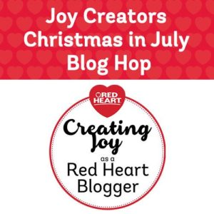 Christmas in July Blog Hop - Red Heart Joy Creators