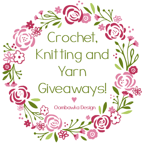 Crochet Knitting Yarn Giveaways Love Oombawka Design