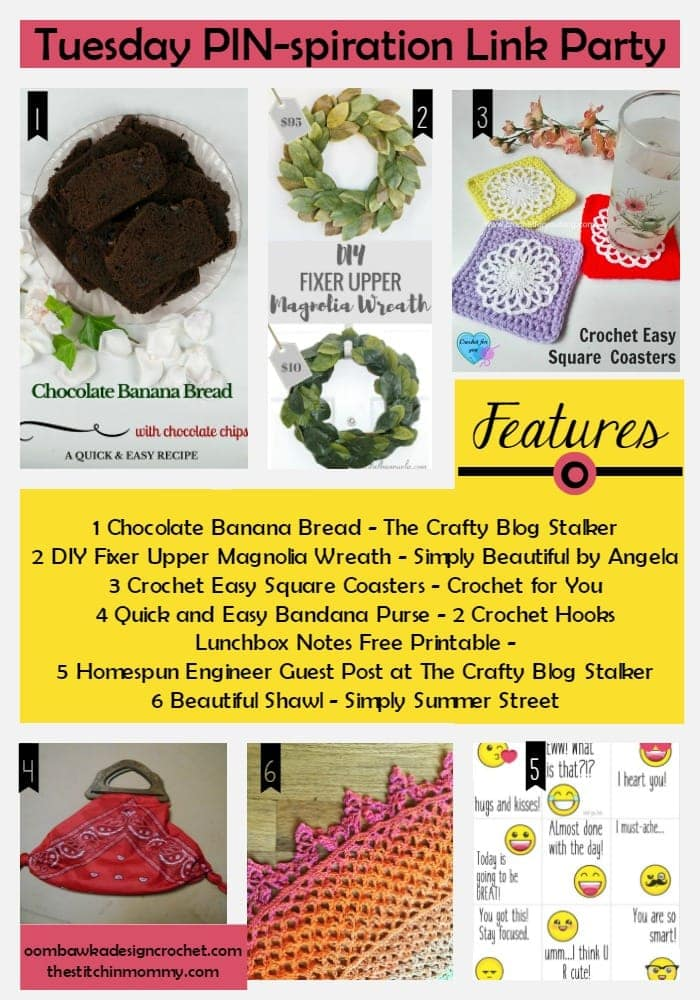Check out this week's features and take home a recipe, free pattern and DIY project ideas!  I saved the recipe for the Chocolate Banana Bread - doesn't it look delicious? I love the Lunchbox Printables and I think my little ones will too :) We also have some great DIY projects this week - a Fab Magnolia Wreath and a fun Bandana Purse. In the crochet category we have a Beautiful Shawl and Easy to Crochet Square Coasters - which include a pretty feminine touch with an embellished lace on top. Remember - the party isn't just about the features - it is about finding your next projects too! You don't have to add links to visit and find something new and inspiring to create. See you next week! ♥ Rhondda