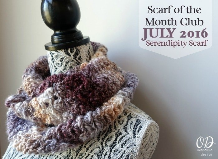 Scarf of the Month Club July 2016 Serendipity Scarf oombawkadesigncrochet