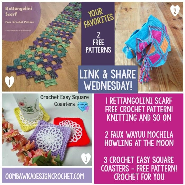 Link and Share Wednesday! Each and Every Week! Your Favorites Rettangolini Scarf, Faux Wayuu Mochila. Easy Square Coasters - 2 Free Patterns - OombawkaDesignCrochet
