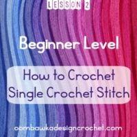Beginner Crochet: Lesson 2: Learn to Crochet – Single Crochet Stitch