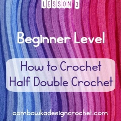 BEGINNER LEVEL LESSON 3 HOW TO CROCHET HALF DOUBLE CROCHET STITCH OOMBAWKADESIGNCROCHET
