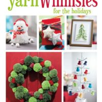 Yarn Whimsies for the Holidays. Hint: Yarn Stash Ideas!