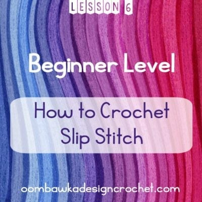 Beginner Crochet How To Crochet the Slip Stitch Lesson 6