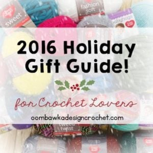 2016 Holiday Gift Guide For Crochet Lovers – Online Classes, Books and Tools