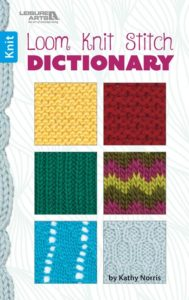 Loom Knit Stitch Dictionary from Leisure Arts