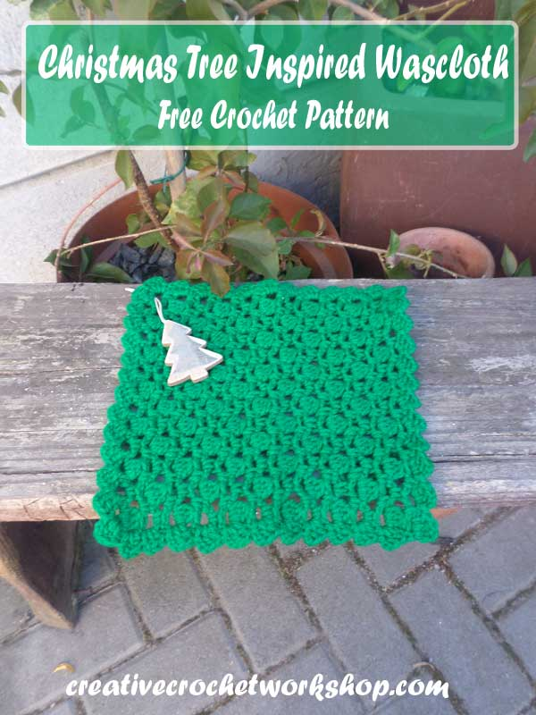 Christmas Tree Inspired Washcloth - Creative Crochet Workshop Guest Post