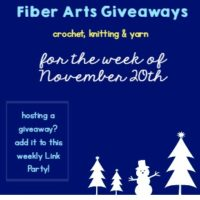 Fiber Arts Giveaways For the Week of November 20th! Link Party!