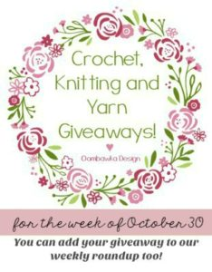 Giveaway Collection October 30 Crochet Knitting Yarn