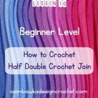 Beginner Level: Lesson 10: Half Double Crochet Join