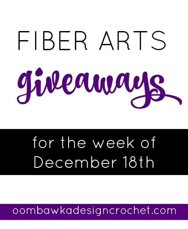 Fiber Arts Giveaways For the Week of December 18th