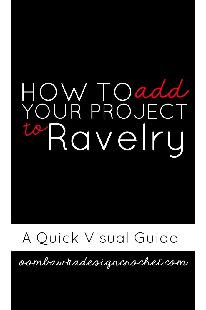 HOW TO ADD YOUR PROJECT TO RAVELRY