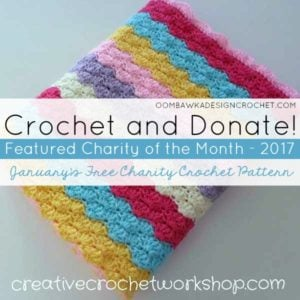 Crochet and Donate Featured Charity of the Month 2017 from Creative Crochet Workshop