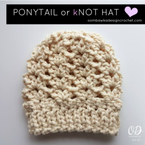 Ponytail or Knot Hat Free Pattern for a 1 Ball, 40 minute crochet Hat you can wear as a beanie. slouchy, messy bun hat or ponytail hat.