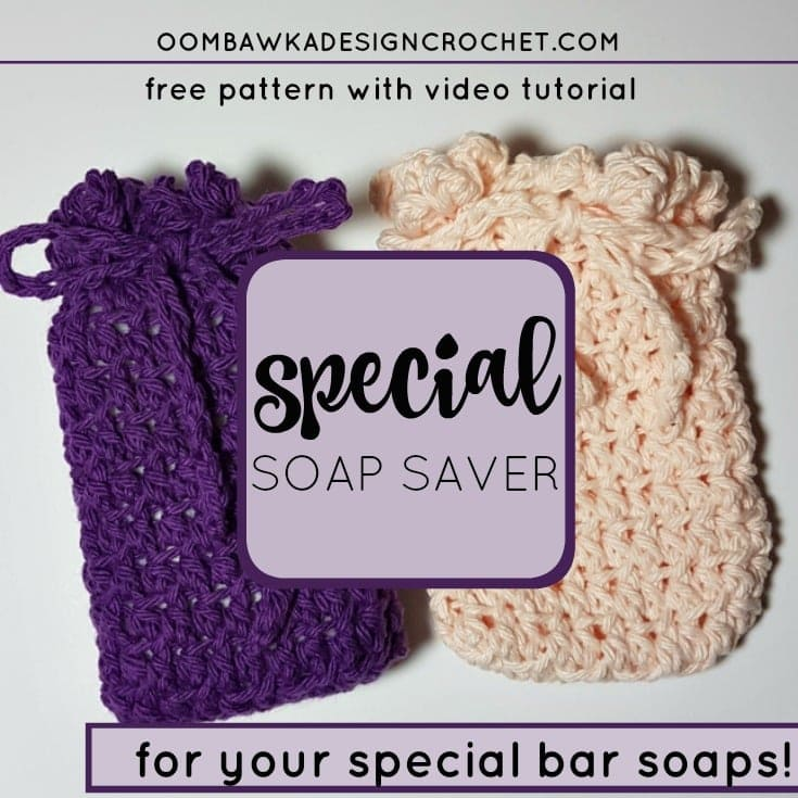 Special Soap Saver Bag - For your special soaps! Free pattern with video from Oombawka Design.