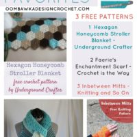 Choose from 3 Free Patterns! 2 Crochet and 1 Knit!