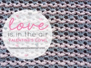 Love is In The Air Valentine's Cowl Pattern
