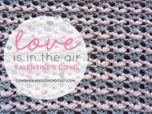 Love is in the Air Valentine's Cowl Oombawka Design Crochet Free Pattern