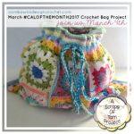#CALOFTHEMONTH2017 – March – Crochet Bag!