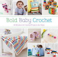 Bold Baby Crochet 30 Modern Crochet Projects for Baby