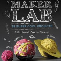 Maker Lab – 28 Super Cool Projects