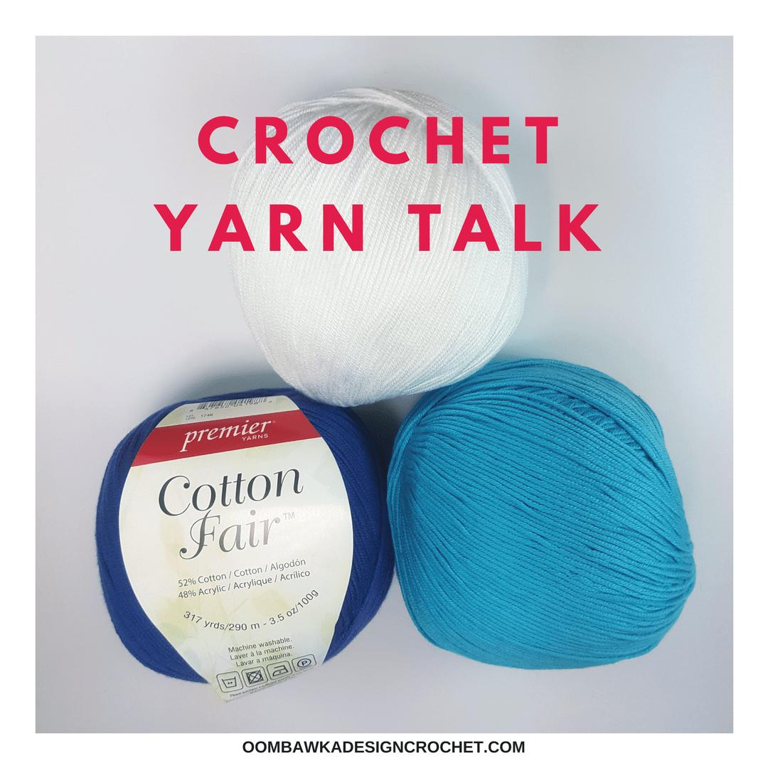 Crochet Yarn Talk - Premier® Cotton Fair® Yarn Review