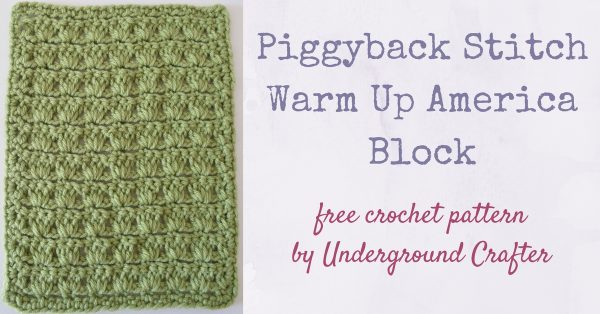 Piggyback Stitch Warm Up America Block free crochet pattern by Underground Crafter FB
