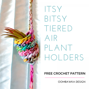 Itsy Bitsy Tiered Air Plant Holder Free Crochet Pattern from Oombawka Design