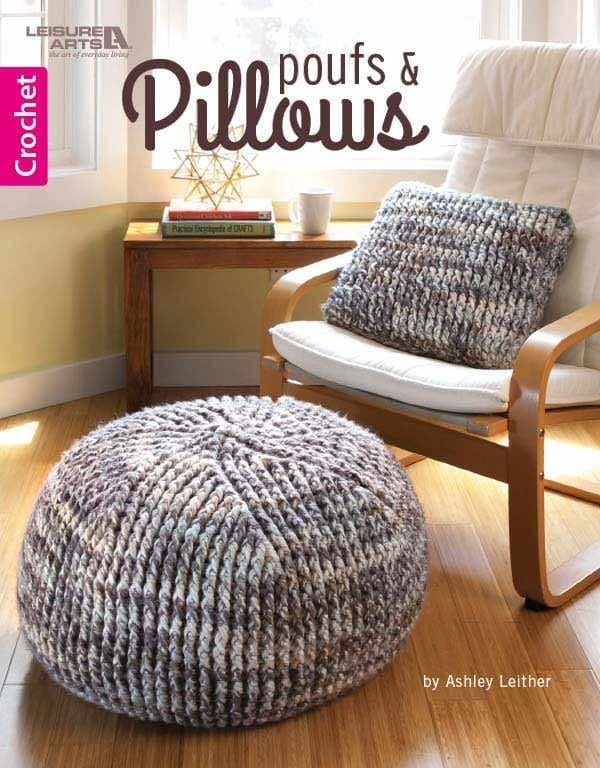 Poufs and Pillows by Ashley Leither from Leisure Arts 8 Fantastic and Easy Patterns for Floor Poufs and Crochet Pillows