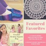 Your Favorites from Last Week's Party! Free Patterns and Instructions for Knit Slippers, a Pear Blossoms Doily and a Granny Square Bag!