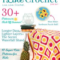 The June Issue of I Like Crochet is Now Available!