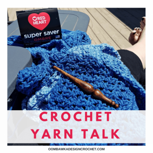 Crochet Yarn Talk - Red Heart Super Saver Ombre Yarn