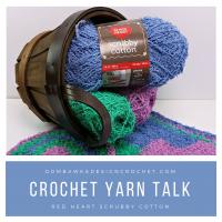 Crochet Yarn Talk – Red Heart Scrubby Cotton Yarn